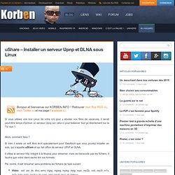 uShare – Installer un serveur Upnp et DLNA sous Linux