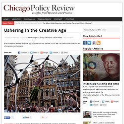 Ushering In the Creative Age - Chicago Policy Review