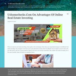 Ushomechecks.Com On Advantages Of Online Real Estate Investing