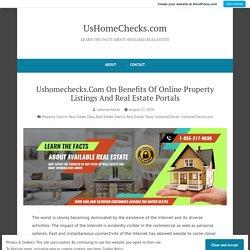 Ushomechecks.Com On Benefits Of Online Property Listings And Real Estate Portals – UsHomeChecks.com