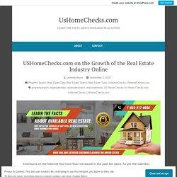USHomeChecks.com on the Growth of the Real Estate Industry Online – UsHomeChecks.com