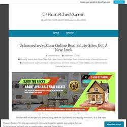Ushomechecks.Com Online Real Estate Sites Get A New Look – UsHomeChecks.com