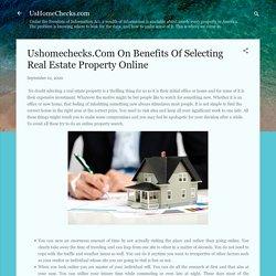 Ushomechecks.Com On Benefits Of Selecting Real Estate Property Online