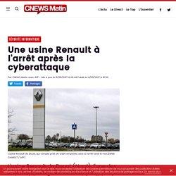 Une usine Renault à l'arrêt après la cyberattaque