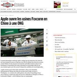 Apple ouvre les usines Foxconn en Chine à une ONG