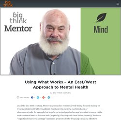 Using What Works – An East/West Approach to Mental Health
