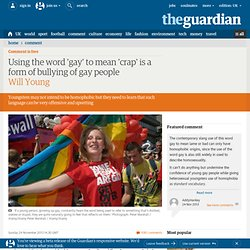 Using the word 'gay' to mean 'crap' is a form of bullying of gay people | Will Young | Comment is free