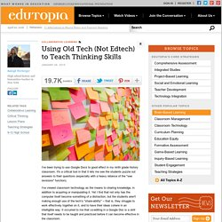 Using Old Tech (Not Edtech) to Teach Thinking Skills