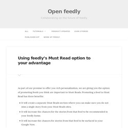 Using feedly's Must Read option to your advantage