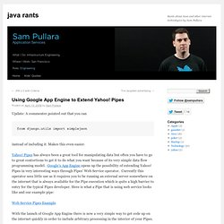 Using Google App Engine to Extend Yahoo! Pipes