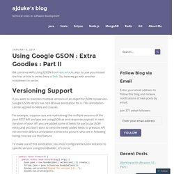 Using Google GSON : Extra Goodies : Part II
