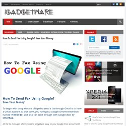 How To Send Fax Using Google? Save Your Money - iGadgetware.com