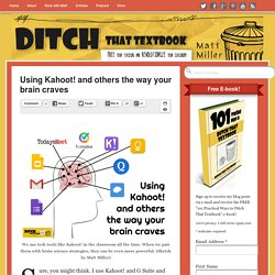Using Kahoot! and others the way your brain craves
