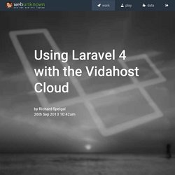 Using Laravel 4 with the Vidahost Cloud