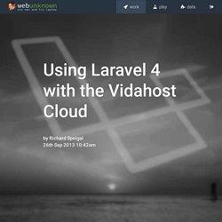 Using Laravel 4 with the Vidahost Cloud