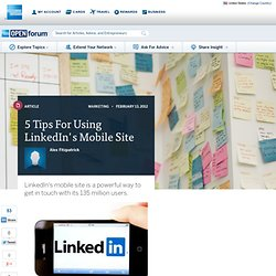 5 Tips For Using LinkedIn's Mobile Site