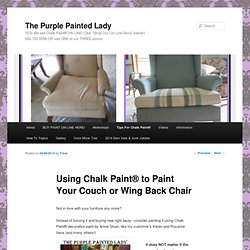 Using Chalk Paint® to Paint Your Couch or Wing Back Chair