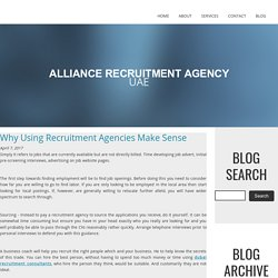 Why Using Recruitment Agencies Make Sense