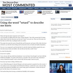 "Using the word ""retard"" to describe me hurts"