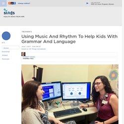 Using Music And Rhythm To Develop Grammar