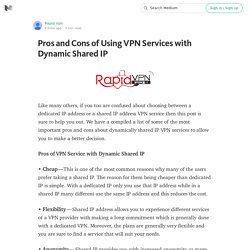 Pros and Cons of Using VPN Services with Dynamic Shared IP