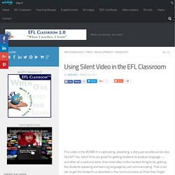 Using Silent Video in the EFL Classroom