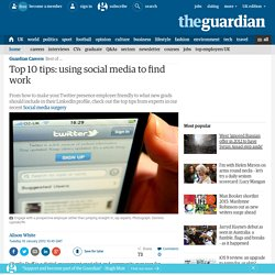 Top 10 tips: using social media to find work