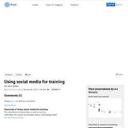 Using social media for training by Joe Nicholls on Prezi