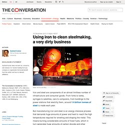 Using iron to clean steelmaking, a very dirty business