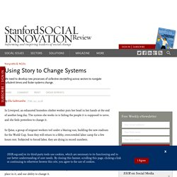 Using Story to Change Systems