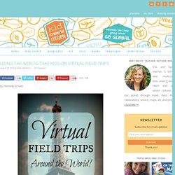 Using the Web to Take Virtual Field Trips