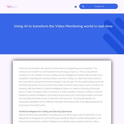 Using AI to transform the Video Monitoring world in real-time