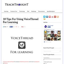 10 Tips For Using VoiceThread For Learning