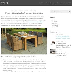 3 Tips on Using Wooden Furniture in Home Décor