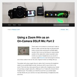 Using a Zoom H4n as an On-Camera DSLR Mic Part 2