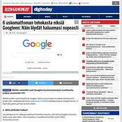 6 uskomattoman tehokasta niksiä Googleen: Näin löydät haluamasi nopeasti - Digitoday