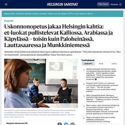 Uskonnonopetus jakaa Helsingin kahtia: et-luokat pullistelevat Kalliossa, Arabiassa ja Käpylässä – toisin kuin Paloheinässä, Lauttasaaressa ja Munkkiniemessä - Kaupunki