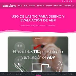 Uso de las TIC para diseño y evaluación de ABP