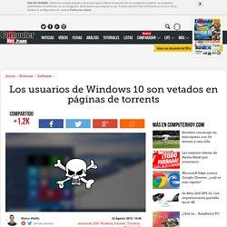 Los usuarios de Windows 10 son vetados en páginas de torrents - ComputerHoy.com