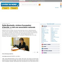 Dalila Bouhezila, victime d'usurpation d'identité, a créé une association nationale - Actualité Valenciennes