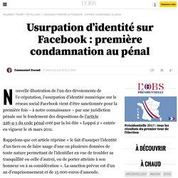 Usurpation d'identité sur Facebook: première condamnation au pénal - 24 juin 2015