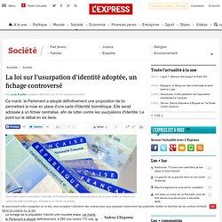 La loi sur l'usurpation d'identité adoptée, un fichage controversé