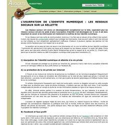 L'USURPATION DE L'IDENTITE NUMERIQUE : LES RESEAUX SOCIAUX SUR LA SELLETTE