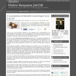 L'usurpation d'identité numérique face à la loi - Maître benjamin jacob