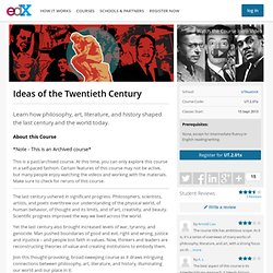 UTAustinX: UT.2.01x: Ideas of the Twentieth Century