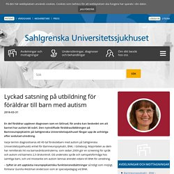 Lyckad satsning på utbildning för föräldrar till barn med autism - Sahlgrenska Universitetssjukhuset