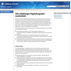 Efter utbildningen: Högskoleingenjör i maskinteknik, 180 hp: Utbildning: Linköpings universitet