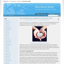 Använd Wikipedia som utgångspunkt för källkritiskt arbete