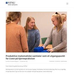 Produktive matematiske samtaler som et utgangspunkt for å øve på kjernepraksiser – NTNU Samfunn, språk og kultur