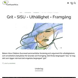 Grit = SISU = Uthållighet = Framgång - Kvartssamtal.se